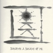 Breathe A Breath Of Me