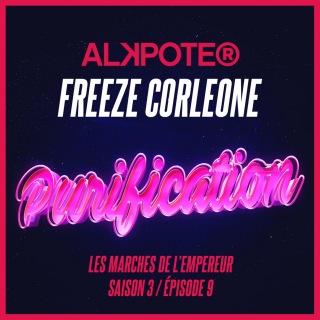 Purification (Les marches de l'empereur Saison 3 / Episode 9) feat. Freeze Corleone
