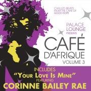 Palace Lounge Presents: Cafe D'Afrique, Vol. 3