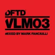 DFTD VLM03 mixed by Mark Fanciulli