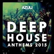 Azuli Ppresents Deep House Anthems 2015