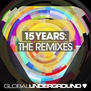 Global Underground: 15 Years  (Remixes)