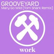 Mary Go Wild (Tom Shark Remix)