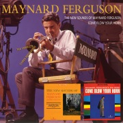 The New Sounds Of Maynard Ferguson/Come Blow Your Horn