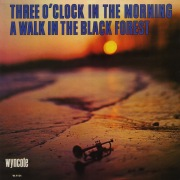 Three O'Clock In The Morning/A Walk In The Black Forest