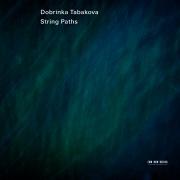 Dobrinka Tabakova: String Paths