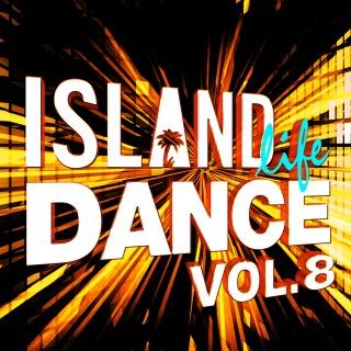 Island Life Dance (Vol. 8)