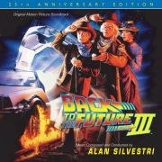 Back To The Future Part III: 25th Anniversary Edition (Original Motion Picture Soundtrack)