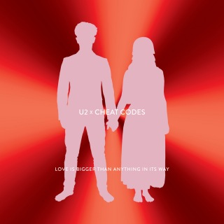 Love Is Bigger Than Anything In Its Way (U2 X Cheat Codes)