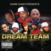 Dame Dash Presents Paid In Full / Dream Team