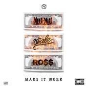 Make It Work (feat. Wale & Rick Ross)