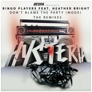Don't Blame The Party (Mode) [feat. Heather Bright] [The Remixes]