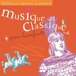 Musique classique pour les enfants 6-Gladiateurs, chevaliers et guerriers