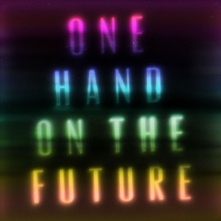 One Hand On The Future