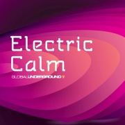 Global Underground - Electric Calm Vol. 5