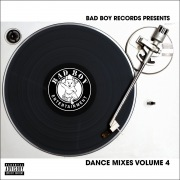 Bad Boy Dance Mixes Volume 4