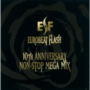 EUROBEAT FLASH〜10th ANNIVERSARY NON STOP MEGA MIX〜 01