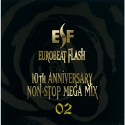 EUROBEAT FLASH〜10th ANNIVERSARY NON STOP MEGA MIX〜 02