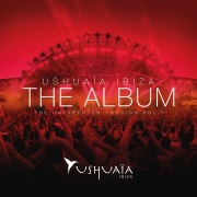 Ushuaia Ibiza The Album - The Unexpected Session Volume 1