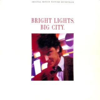 Bright Lights, Big City (Original Motion Picture Soundtrack)
