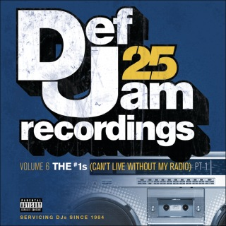 Def Jam 25, Vol. 6: THE # 1's (Can't Live Without My Radio) Pt. 1 (Explicit Version)