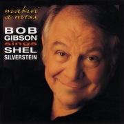 Makin' A Mess:Bob Gibson Sings Shel Silverstein