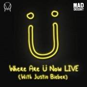 Where Are Ü Now LIVE (with Justin Bieber)
