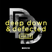 Deep Down & Defected Volume 3