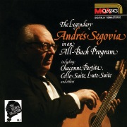 The Segovia Collection Vol. 1: The Legendary Andrés Segovia In An All-Bach Program
