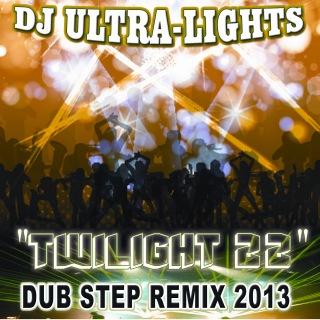 Twilight 22 (Dub Step Remix 2013)
