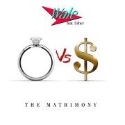 The Matrimony (feat. Usher)