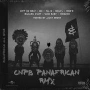 CNPB (Panafrican RMX) feat. Nix, Tal B, Shan'L, Minks, Banlieuz'art, Vano Baby, Widgunz, Jacky Brown
