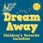 Dream Away: Children's Favorite Lullabies