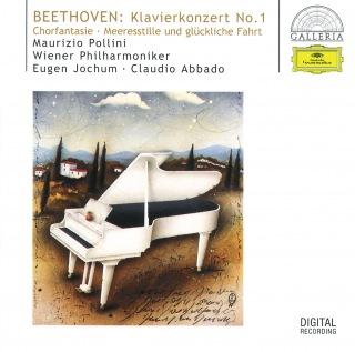 Beethoven: Piano Concerto No.1; Choral Fantasy; Calm Sea and Prosperous Voyage