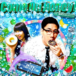 Come On Honey feat. Arai Hitomi