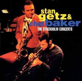 Stan Getz & Chet Baker: The Stockholm Concerts