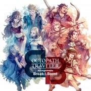 OCTOPATH TRAVELER Arrangements - Break & Boost -