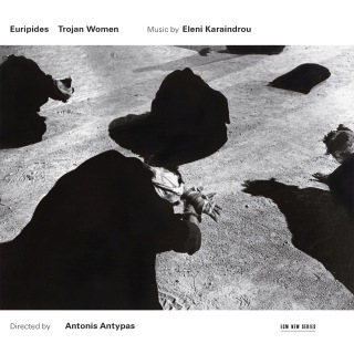 Karaindrou: Trojan Women - Music For The Stageplay By Euripides