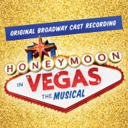 Honeymoon In Vegas: The Musical (Original Broadway Cast Recording)