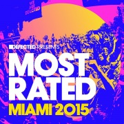 Defected Presents Most Rated Miami 2015