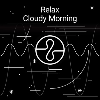 Relax : Cloudy Morning