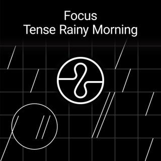 Focus : Tense Rainy Morning