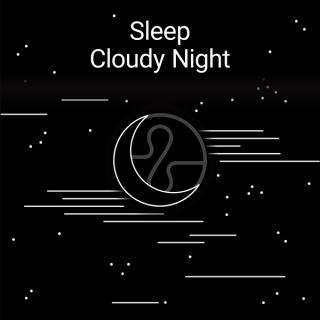 Sleep : Cloudy Night