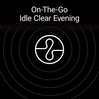 On The Go : Idle Clear Evening