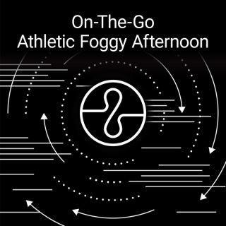 On The Go : Athletic Foggy Afternoon