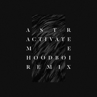 Activate Me (Hoodboi Remix)