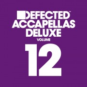 Defected Accapellas Deluxe Volume 12