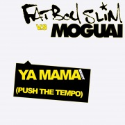 Ya Mama (Push the Tempo) [MOGUAI Remix]