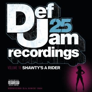 Def Jam 25, Vol 18 - Shawty's A Rider (Explicit Version)