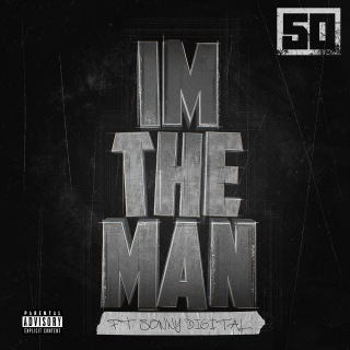 I'm The Man feat. Sonny Digital